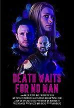 Death Waits for No Man