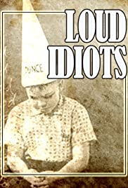 Loud Idiots Poster