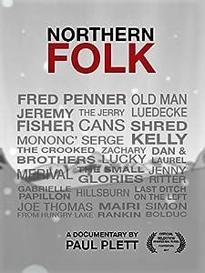 Movie dvdrip free download Northern Folk by Paul Plett Canada  [UltraHD] [1080pixel] [360x640] (2017)