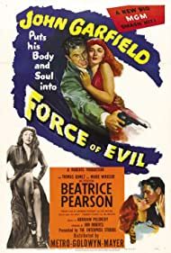 John Garfield, Beatrice Pearson, and Marie Windsor in Force of Evil (1948)