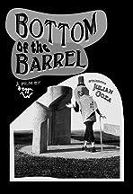 Bottom of the Barrel