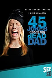 45 Jokes About My Dead Dad (2016) - IMDb