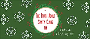 The Truth About Santa Claus