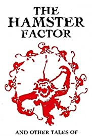 The Hamster Factor and Other Tales of Twelve Monkeys Poster