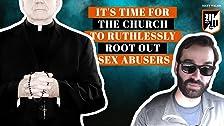 Es hora de que la Iglesia desarraigue despiadadamente a los abusadores sexuales