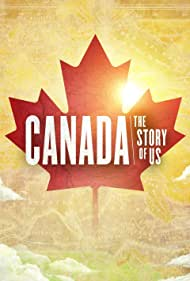 Canada: The Story of Us (2017)