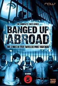 Banged Up Abroad (2007)