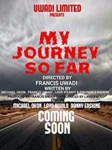 Ver pelicula My Journey So Far UK  [1020p] [640x360] [Mpeg] by Francis Uwadi (2017)