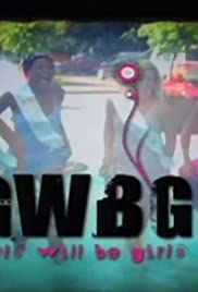 Girls Will Be Girls Poster - TV Show Forum, Cast, Reviews
