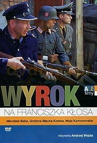 Primary photo for Wyrok na Franciszka Klosa