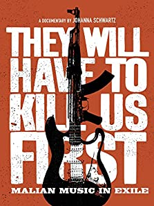 They Will Have to Kill Us First: Malian Music In Exile (2015)