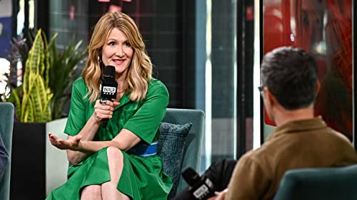 BUILD: Big Budget, Small Budget, Episodic, Oh My! Laura Dern Does it All