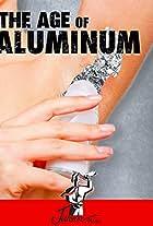 The Age of Aluminium