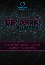 Dr. Dark and the Resistance