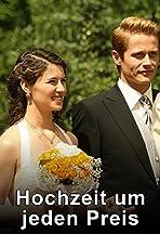Hochzeit um jeden Preis