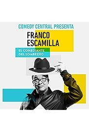 Comedy Central Presenta: Franco Escamilla. El Comediante del Sombrero