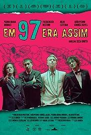 Em 97 Era Assim Poster