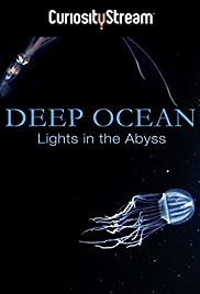 Deep Ocean: Lights in the Abyss (2016) 1080p