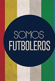 Somos fútbol (2014)