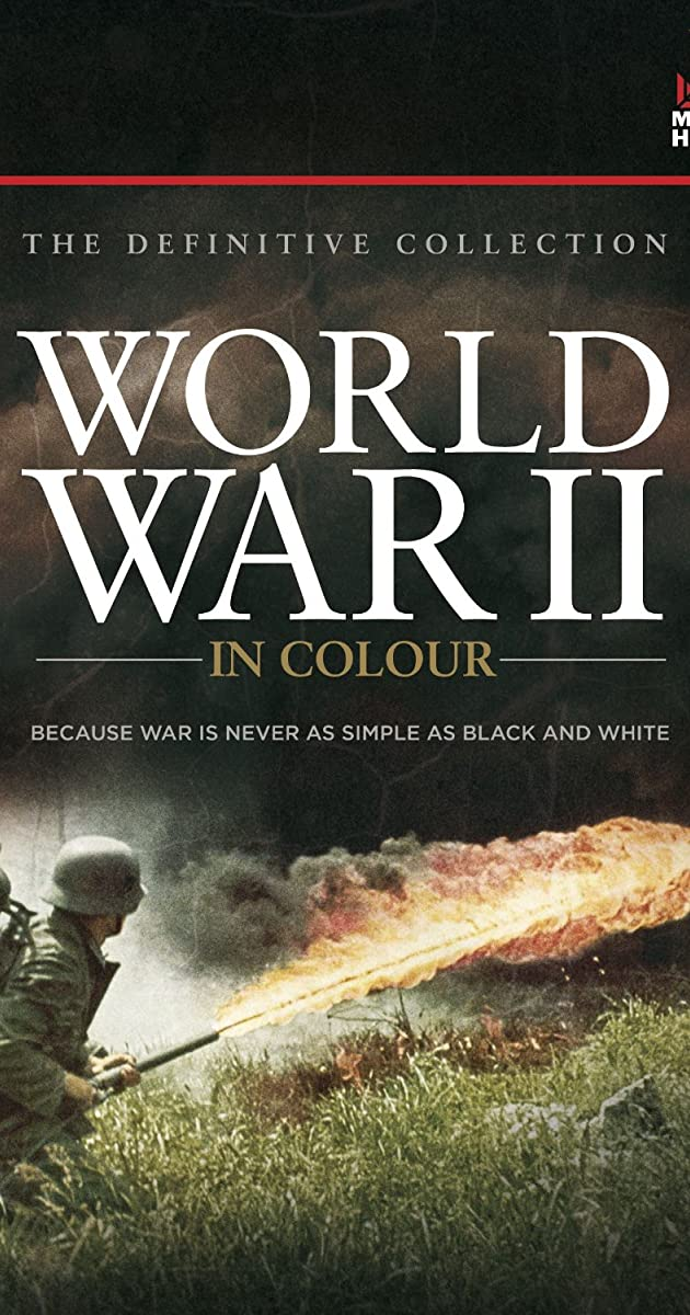 World War II in Colour (TV Series 2009– ) - IMDb