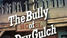 The Bully of Dry Gulch