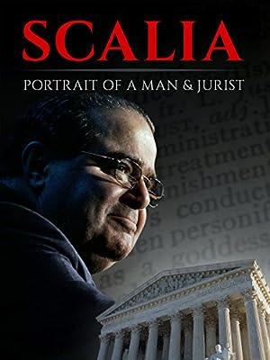 Scalia: Portrait of a Man and Jurist