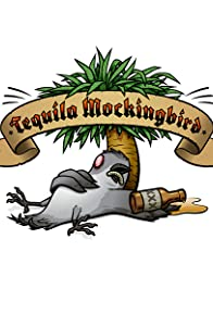 Primary photo for Tequila Mockingbird