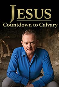 Primary photo for Jesus: Countdown to Calvary