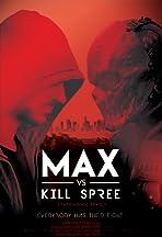Max vs Kill Spree