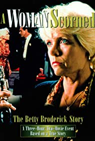 A Woman Scorned: The Betty Broderick Story (1992) Poster - Movie Forum, Cast, Reviews