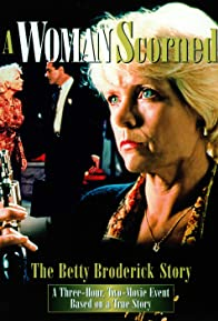 Primary photo for A Woman Scorned: The Betty Broderick Story