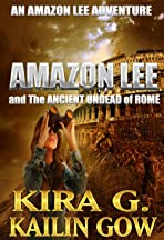 Amazon Lee and the Ancient Undead of Rome