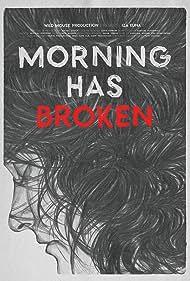 Morning has broken (2017)