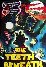 The Teeth Beneath