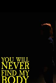 You Will Never Find My Body Poster