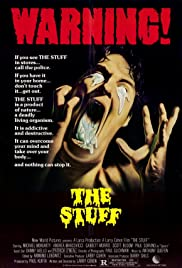 The Stuff (1985) Poster - Movie Forum, Cast, Reviews