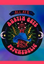 ALL ATX: Austin Gets Psychedelic