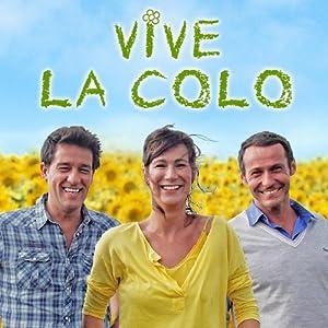 Vive la colo! (2012–)