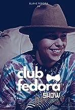 Club Fedora: Show