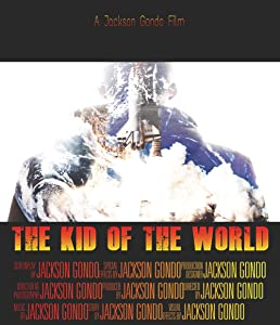 New hollywood movies direct download The Kid of the World [mpeg]