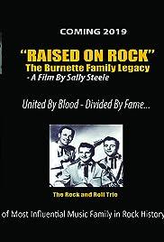Raised on Rock - the Burnette Family Legacy Poster