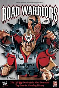 Primary photo for Road Warriors: The Life and Death of Wrestling's Most Dominant Tag Team
