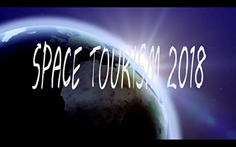 Always watching full movie Space Tourism 2018 [420p]
