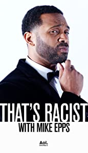 Watch online full movie That's Racist with Mike Epps USA [480x272]