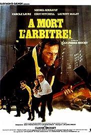 À mort l'arbitre!(1984) Poster - Movie Forum, Cast, Reviews