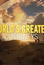 World's Greatest Journeys