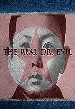 The Real Doctor Evil: Kim Jong Il's North Korea
