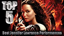 Top 5 Best Jennifer Lawrence Performances