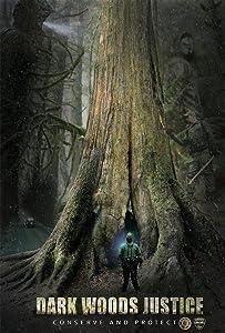 Hot movie clip download Dark Woods Justice [avi]