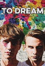 ##SITE## DOWNLOAD To Dream (2017) ONLINE PUTLOCKER FREE
